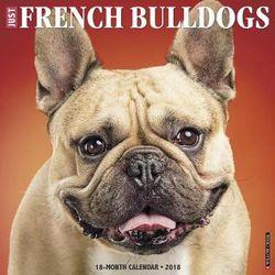 Just French Bulldogs 2018 Wall Calendar (Dog Breed Calendar)