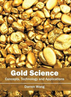 Gold Science: Concepts, Technology and Applications