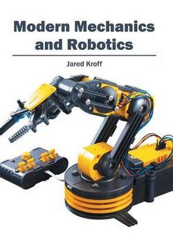 Modern Mechanics and Robotics