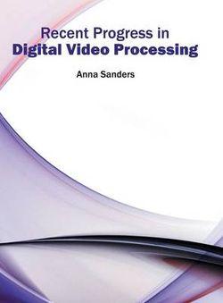 Recent Progress in Digital Video Processing