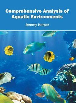 Comprehensive Analysis of Aquatic Environments