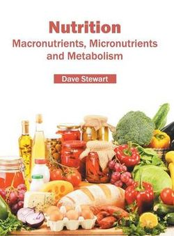 Nutrition: Macronutrients, Micronutrients and Metabolism
