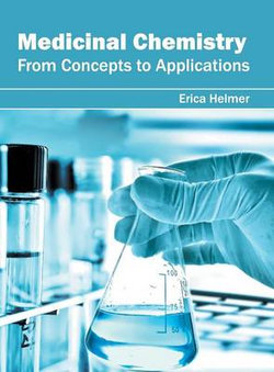 Medicinal Chemistry: From Concepts to Applications
