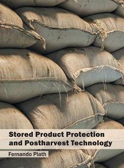 Stored Product Protection and Postharvest Technology