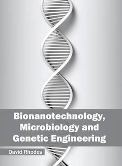 Bionanotechnology, Microbiology and Genetic Engineering