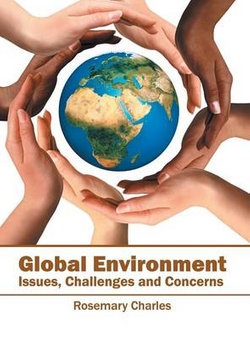 Global Environment: Issues, Challenges and Concerns