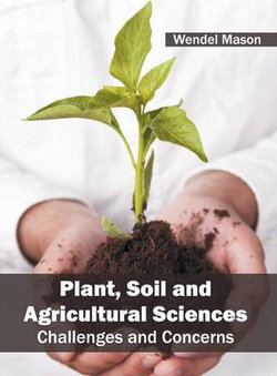 Plant, Soil and Agricultural Sciences: Challenges and Concerns