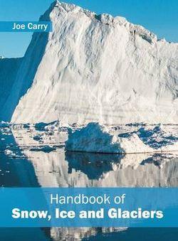 Handbook of Snow, Ice and Glaciers