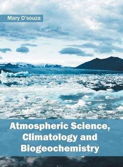 Atmospheric Science, Climatology and Biogeochemistry