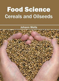 Food Science: Cereals and Oilseeds