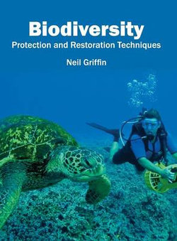 Biodiversity: Protection and Restoration Techniques