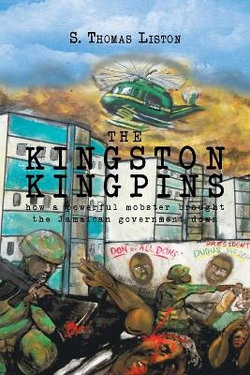 The KINGSTON KINGPINS How a Powerful Mobster Brought the Jamaican Government Down