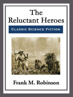 The Reluctant Heroes