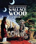 The Life and Legend of Wallace Wood