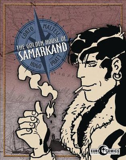 Corto Maltese: the Golden House of Samarkand