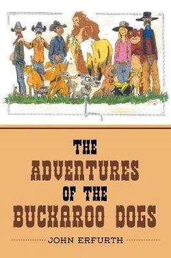 The Adventures of the Buckaroo Dogs