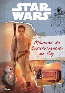 Star Wars: the Force Awakens - Guía de Supervivencia de Rey