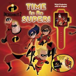 Disney Pixar Incredibles 2: Time to Be Super!