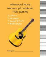 Wirebound Music Manuscript Notebook for Guitar