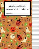 Wirebound Music Manuscript Notebook