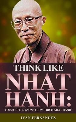 Think Like Thich Nhat Hanh