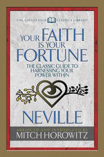 Your Faith Is Your Fortune (Condensed Classics)