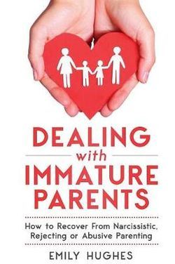 Dealing with Immature Parents