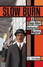 Slow Burn: A Sage Adair Historical Mystery of the Pacific Northwest