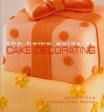 Home Guide to Cake Decorating