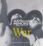 Australian Memories in Black and White: War