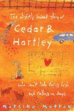 The Slightly Bruised Glory of Cedar B. Hartley