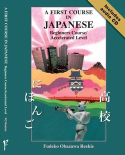 A First Course in Japanese Beginners Course/accelerated Level