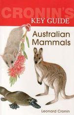 Cronin'S Key Guide to Australian Mammals