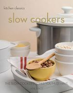 Kitchen Classics: Slow Cookers