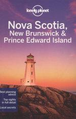 Lonely Planet Nova Scotia, New Brunswick & Prince Edward Island