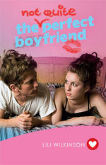 The (Not Quite) Perfect Boyfriend (Girlfriend Fiction 5)