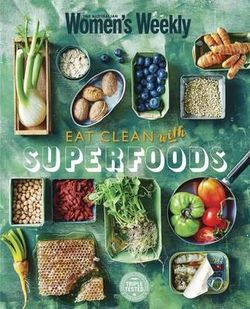 Eat Clean with Superfoods