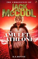The Chronicles of Jack Mccool - the Amulet of Athlone