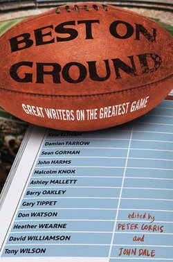 Best on Ground: Great Writers on the Greatest Game