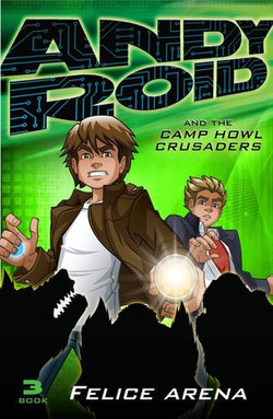 Andy Roid and the Camp Howl Crusaders