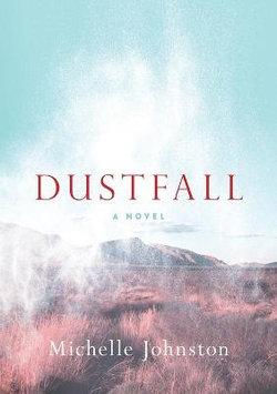 Dustfall: A Novel