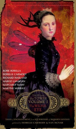 The Wilful Eye (Tales from the Tower Volume One)