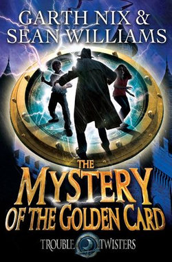 The Mystery of the Golden Card: Troubletwisters 3