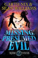 Missing, Presumed Evil: Troubletwisters 4