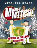Mighty Mitch : Aussies vs England : Game On!
