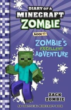 Zombie's Excellent Adventure : Diary of a Minecraft Zombie