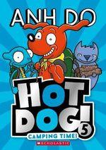 Hotdog! : Camping Time!