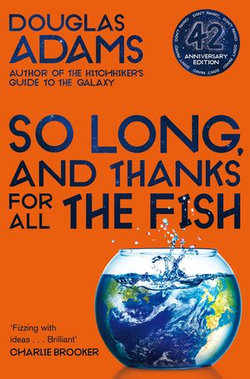 So Long, and Thanks for All the Fish: Hitchhiker's Guide 4