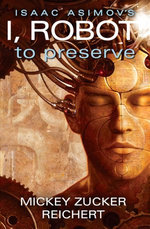 I, Robot: To Preserve Book 3