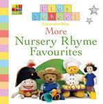 Play School: More Nursery Rhyme Favourites